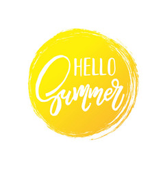 hand written hello summer on the yellow circle vector image