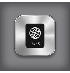 Passport icon - metal app button vector image