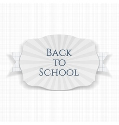 Back to school curved paper label vector