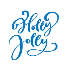holly jolly text calligraphic lettering vector image