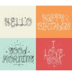 Hello Happy birthday I love you Good morning vector image