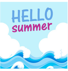 hello summer blue wave white cloud background vect vector image