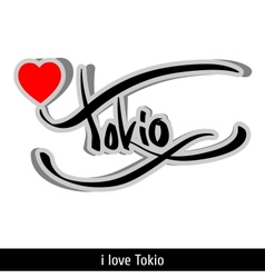 Tokio greetings hand lettering Calligraphy vector image vector image