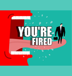 Dismissal poster youre fired red boss shouts vector