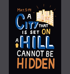 hand lettering with bible verse city that is set vector image
