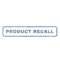 product recall textile stamp vector image vector image