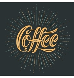 Hand-drawn lettering with text Coffee Black vector