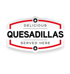 quesadillas label sign vintage vector image