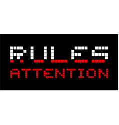 Rules attention vector