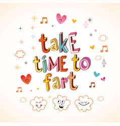 Take time to fart vector