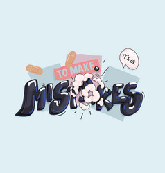 to make mistakes its ok vector image
