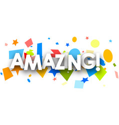 Amazing background with colorful confetti vector