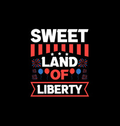 Sweet land liberty vector