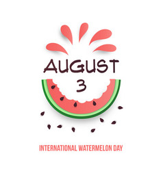 august 3 international watermelon day poster vector image