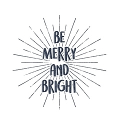Be nerry and bright Merry Christmas typography vector image