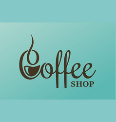 coffee lettering design cup coffee logo vector image