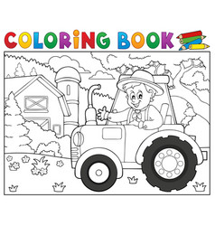 Coloring book tractor near farm theme 1 vector