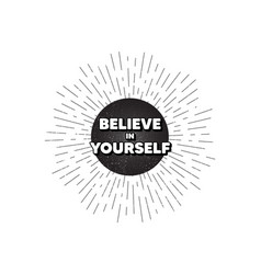 Believe in yourself motivation quote motivational vector