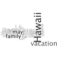 best accommodations for hawaii family vacations vector image