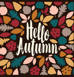 inscription hello autumn on backdrop leaves vector image