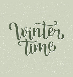 winter time hand written inscription with isolated vector image vector image