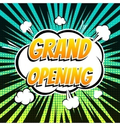 Grand opening comic book bubble text retro style vector