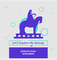 lets explore the beauty of genghis khan monument vector image