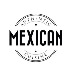Authentic mexican cuisine stamp vintage vector