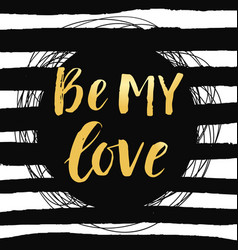 Be my love valentines day poster with lettering vector