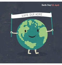 Earth Day Poster Earth Cartoon On dark grunge tex vector image vector image