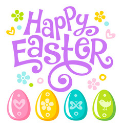 lettering happy easter text and eggs vector image