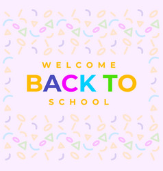 Flyer welcome back to school colorful vector