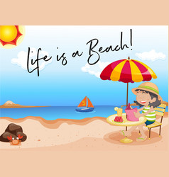 girl sits on the beach with phrase life is a beach vector image