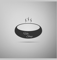 Bowl of hot soup flat icon on grey background vector