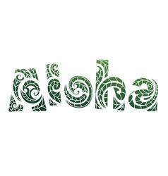 Aloha elegant lettering with maori style ornamet vector