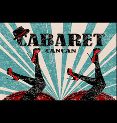Cabaret poster with women legs in red shoes vector