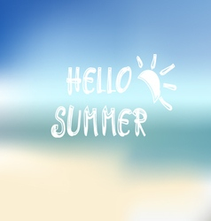 Summer beach background and text Hello summer vector image