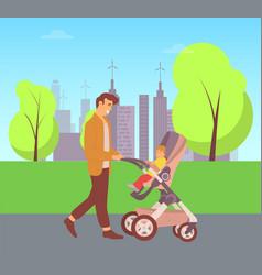 father walking child in perambulator city walk vector image