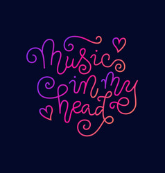 Modern calligraphy lettering music in my head vector