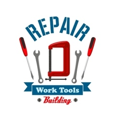Repair work tools label emblem vector image vector image