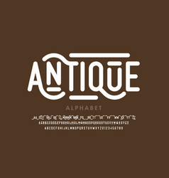 Antique style font alphabet letters with vector