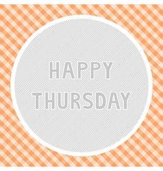 Happy Thursday background vector