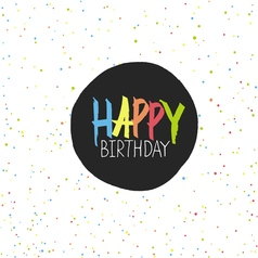 Happy Birthday Lettering On Holidays Chaotic Dots vector image