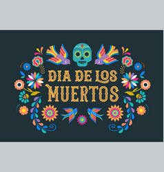 Day of the dead dia de los moertos banner with vector