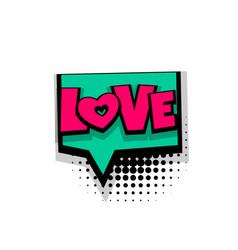 Comic text phrase pop art love vector