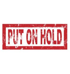 Put on hold rubber stamp vector