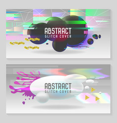 Abstract designs glitch style trendy background vector