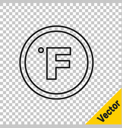 black line fahrenheit icon isolated on transparent vector image
