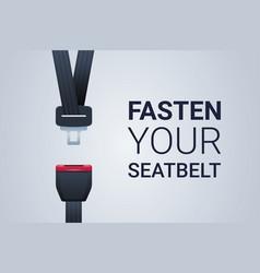 Fasten your seat belt poster safe trip safety vector