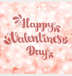 lettering happy valentines day on pink blurred vector image